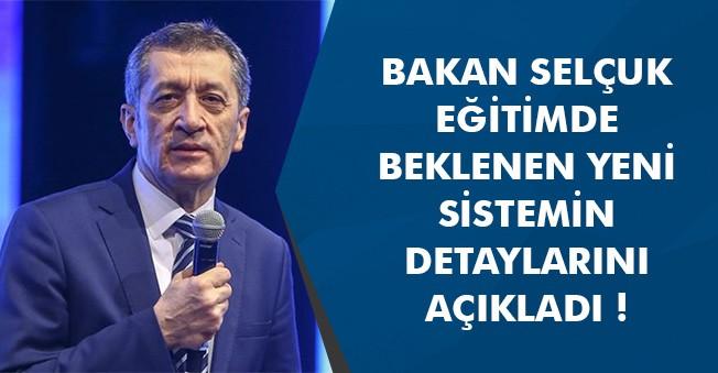 Bakan Ziya Selçuk, Yeni Eğitim Sistemini Açıkladı !